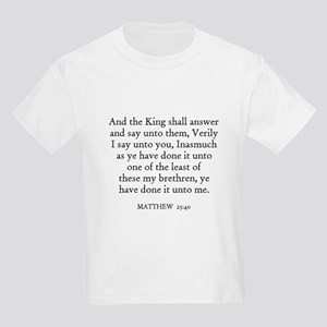 MATTHEW  25:40 Kids T-Shirt