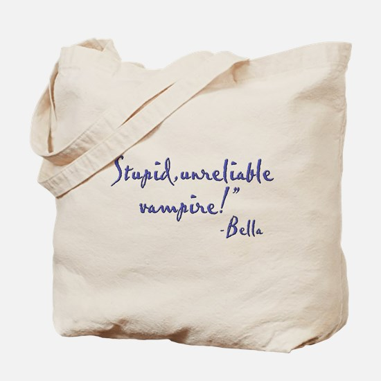 Stupid Unreliable Vampire Tote Bag
