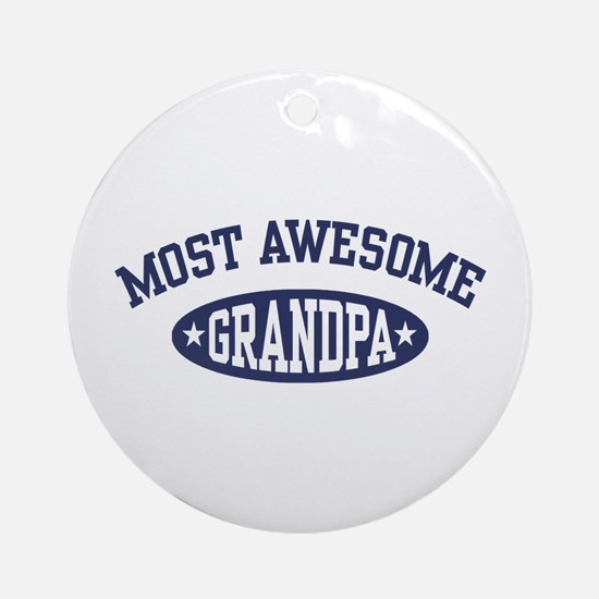 Most Awesome Grandpa Ornament (Round)