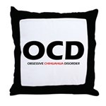 Obsessive Chihuahua Throw Pillow