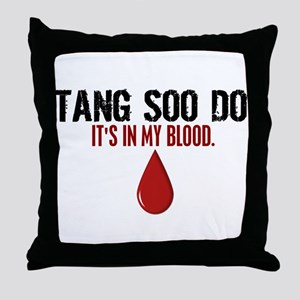 In My Blood (Tang Soo Do) Throw Pillow