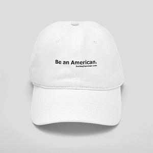 Be an American. Cap