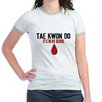 In My Blood (Tae Kwon Do) Jr. Ringer T-Shirt