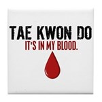 In My Blood (Tae Kwon Do) Tile Coaster