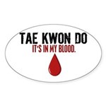 In My Blood (Tae Kwon Do) Oval Sticker (50 pk)