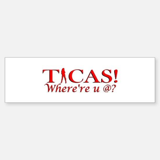 Ticas Where're U @ Bumper Bumper Bumper Sticker