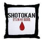 In My Blood (Shotokan) Throw Pillow