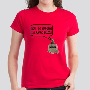 Don't do mornings Grizzly Women's Dark T-Shirt