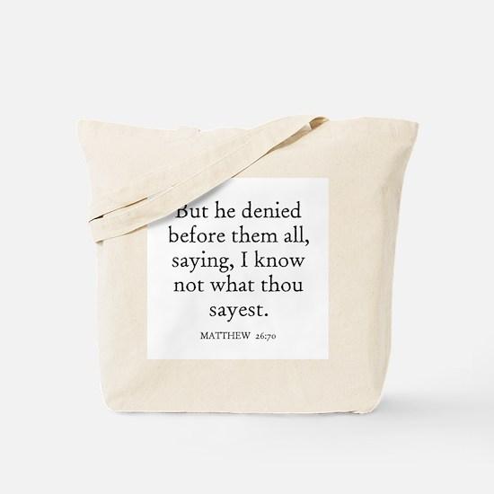 MATTHEW  26:70 Tote Bag