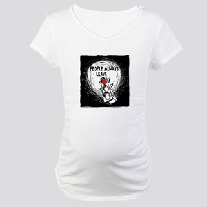 People Leave - Maternity T-Shirt