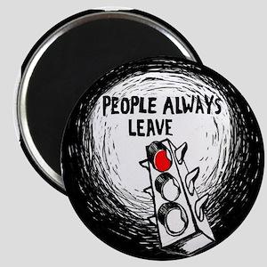 People Leave - Magnet