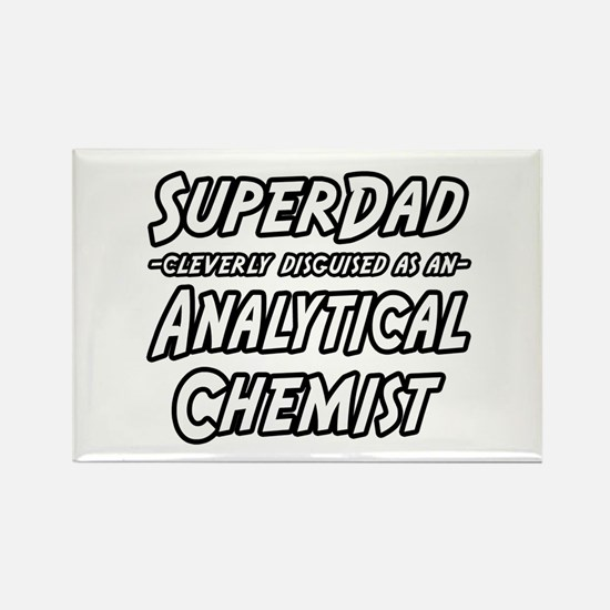 """SuperDad Analytical Chemist"" Rectangle Magnet (10"