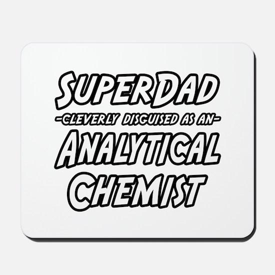 """SuperDad Analytical Chemist"" Mousepad"