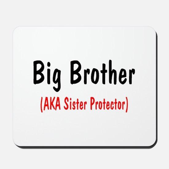 Big Brother (AKA Sister Protector) Mousepad