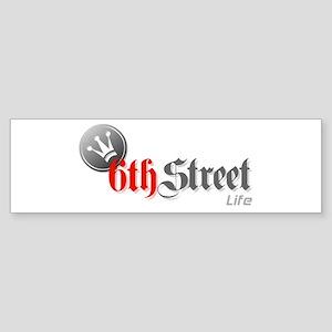6th Street Life Bumper Sticker