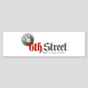 6th Street A Way Of Life Bumper Sticker
