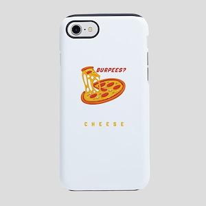 Burpees Pizza iPhone 8/7 Tough Case
