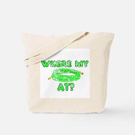 Where my *hose* at? Tote Bag