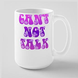 cant not talk Large Mug