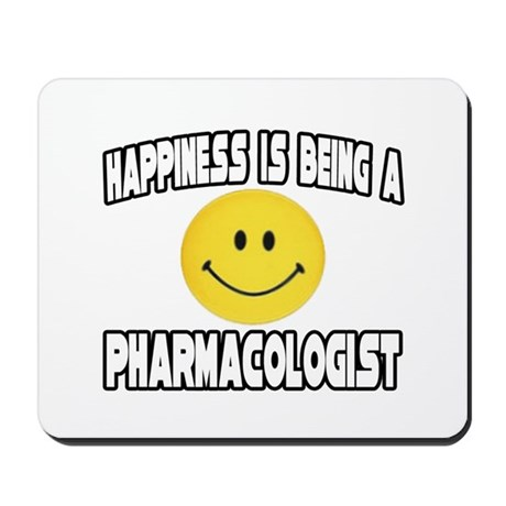 """Happiness...Pharmacologist"" Mousepad"