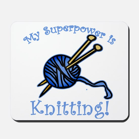 My Superpower is Knitting Mousepad