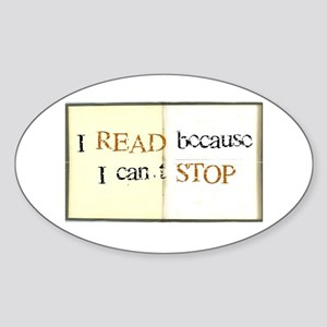 I READ because I can't STOP Oval Sticker