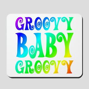Groovy Baby Groovy Mousepad
