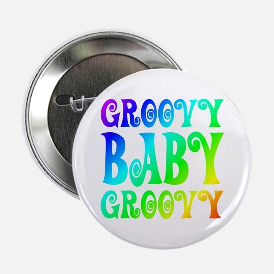 "Groovy Baby Groovy 2.25"" Button"