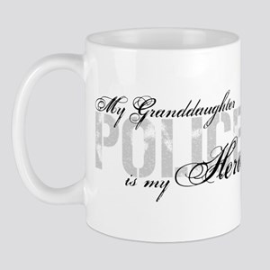 My Granddaughter is My Hero - POLICE Mug