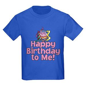 Happy Birthday To Me Kids T Shirts