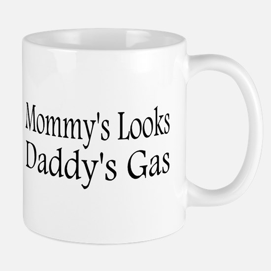 Mommys Looks, Daddys Gas Mug