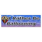 I'd Rather Be Ballooning Bumper Sticker