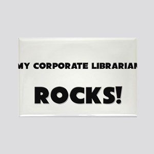 MY Corporate Librarian ROCKS! Rectangle Magnet