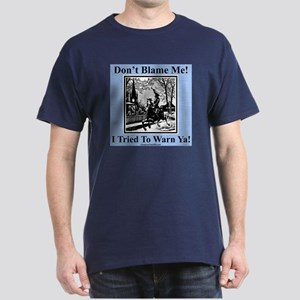 """I Warned Ya"" Dark T-Shirt"