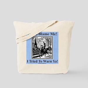 """""""I Warned Ya"""" Tote Bag"""