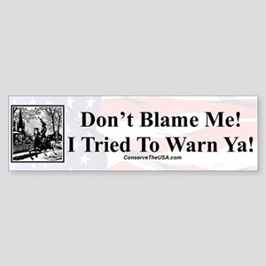"""I Warned Ya"" Bumper Sticker"