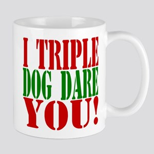 I Triple Dog Dare You! Mug