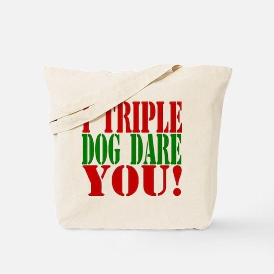 I Triple Dog Dare You! Tote Bag