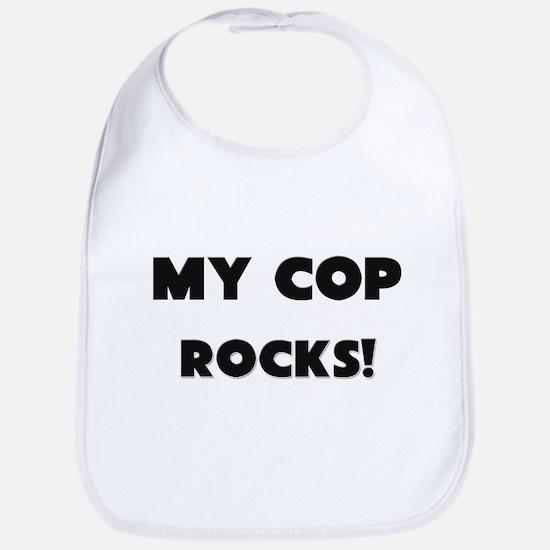 MY Cop ROCKS! Bib