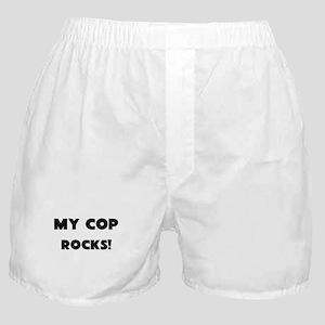 MY Cop ROCKS! Boxer Shorts