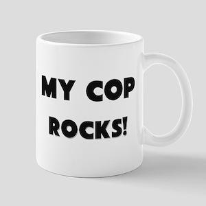 MY Cop ROCKS! Mug