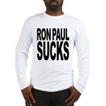 Ron Paul Sucks Long Sleeve T-Shirt
