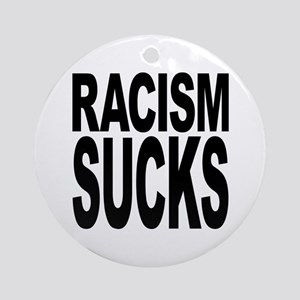Racism Sucks Round Ornament