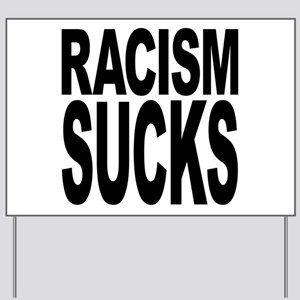 Racism Sucks Yard Sign