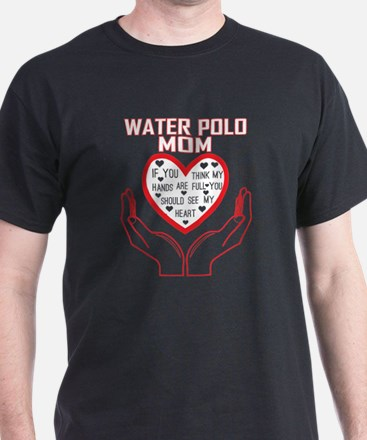 Water Polo Mom You Think My Hands Full See T-Shirt