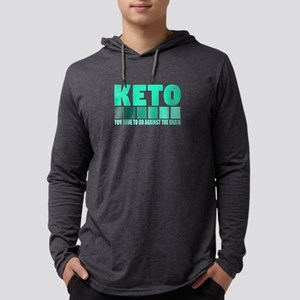 LCHF Keto Have to Go Against t Long Sleeve T-Shirt