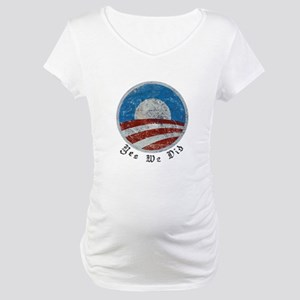 Obama Yes We Did Distressed Maternity T-Shirt