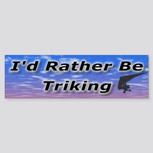 I'd Rather Be Triking Bumper Sticker