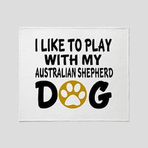Play With Australian Shepherd Design Throw Blanket