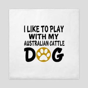 Play With Australian Cattle Designs Queen Duvet